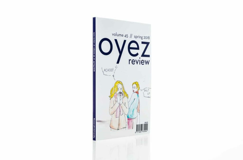 Oyez Review, Volume 45, Spring 2018